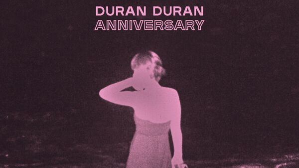 Постер сингла группы Duran Duran Anniversary